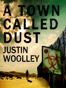 A Town Called Dust by Justin Woolley